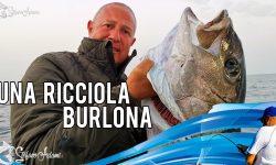 Grossa Ricciola Burlona - A pesca con Stefano