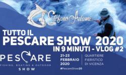 Pescare show Vicenza 2020, Vlog delle novità e del backstage